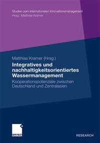 Integratives Und Nachhaltigkeitsorientiertes Wassermanagement: Kooperationspotenziale Zwischen Deutschland Und Zentralasien