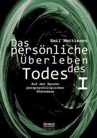Das Personliche Uberleben Des Todes, Bd. 1