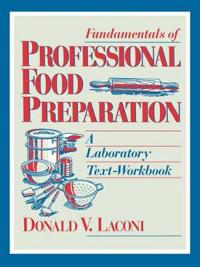 Fundamentals of Professional Food Preparation: A Laboratory Text-Workbook