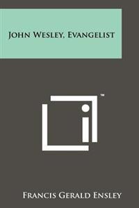 John Wesley, Evangelist
