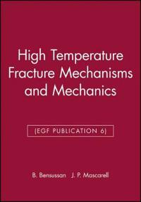 High Temperature Fracture Mechanisms and Mechanics Egf Publication 6