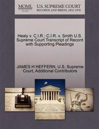 Healy V. C.I.R.; C.I.R. V. Smith U.S. Supreme Court Transcript of Record with Supporting Pleadings