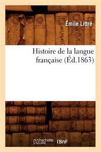 Histoire de la Langue Fran�aise (�d.1863)