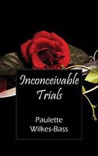 Inconceivable Trials