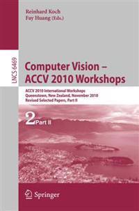 Computer Vision -- ACCV 2010 Workshops