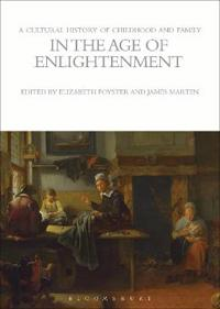 A Cultural History of Childhood and Family in the Age of Enlightenment