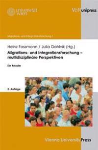 Migrations- Und Integrationsforschung - Multidisziplinare Perspektiven: Ein Reader
