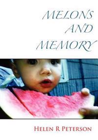 Melons and Memory