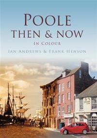 Poole ThenNow