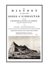 A History of the Late Siege of Gibraltarwith a Description and Account of the Garrison