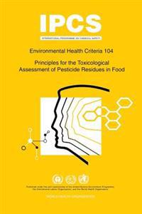 Principles for the Toxicological Assessment of Pesticide Residues in Food