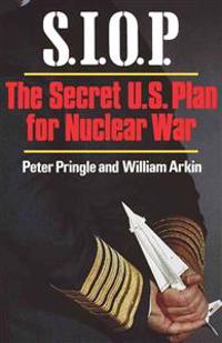 S.I.O.P.: The Secret U.S. Plan for Nuclear War