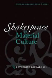 Shakespeare and Material Culture