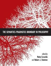 The Semantics-Pragmatics Boundary in Philosophy