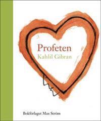 Profeten - Kahlil Gibran - böcker (9789171260338)     Bokhandel