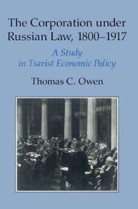 The Corporation Under Russian Law, 1800-1917