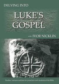 Delving Into Luke's Gospel