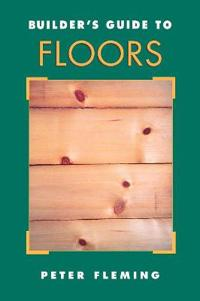 Builder's Guide to Floors