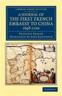 A Journal of the First French Embassy to China, 1698-1700