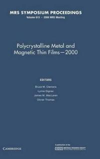 Polycrystalline Metal and Magnetic Thin Films, 2000