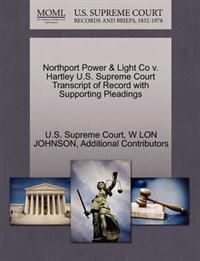 Northport Power & Light Co V. Hartley U.S. Supreme Court Transcript of Record with Supporting Pleadings