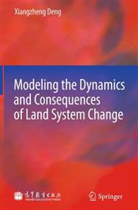 Modeling the Dynamics and Consequences of Land System Change