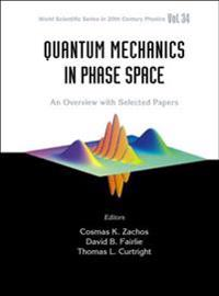 Quantum Mechanics in Phase Space