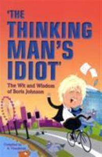 The Thinking Man's Idiot