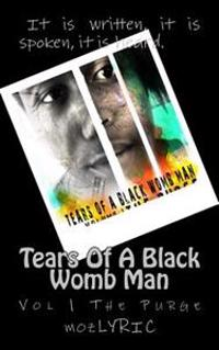 Tears of a Black Wombman: Volume 1 the Purge