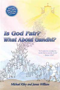 Is God Fair? What About Gandhi?
