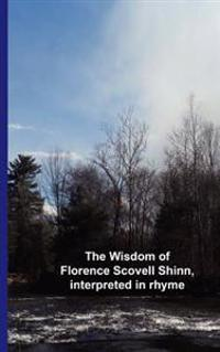 The Wisdom of Florence Scovell Shinn, Interpreted in Rhyme