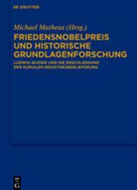 Friedensnobelpreis Und Historische Grundlagenforschung: Ludwig Quidde Und Die Erschlieung Der Kurialen Registeruberlieferung