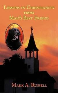 Lessons in Christianity from Man's Best Friend