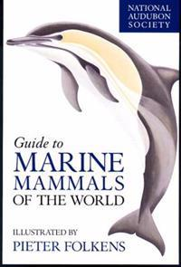 National Audubon Society Guide to Marine Animals of the World