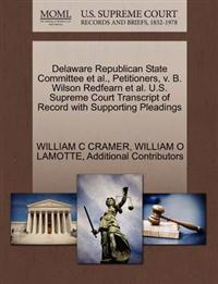 Delaware Republican State Committee et al., Petitioners, V. B. Wilson Redfearn et al. U.S. Supreme Court Transcript of Record with Supporting Pleadings