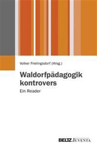 Waldorfpädagogik kontrovers