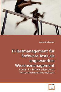 It-Testmanagement Fur Software-Tests ALS Angewandtes Wissensmanagement