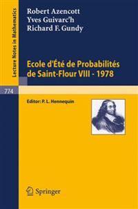 Ecole d'Ete de Probabilites De Saint-Flour VIII-1978