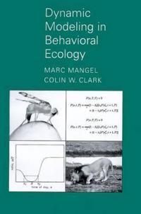 Dynamic Modeling in Behavioral Ecology