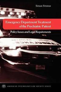 Emergency Department Treatment of the Psychiatric Patient
