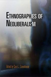 Ethnographies of Neoliberalism