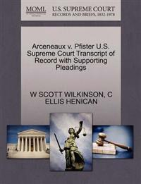 Arceneaux V. Pfister U.S. Supreme Court Transcript of Record with Supporting Pleadings
