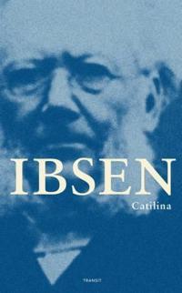 Catilina - Henrik Ibsen | Inprintwriters.org