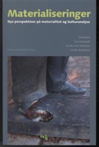 Materialiseringer: Nye Perspektiver Pa Materialitet Og Kulturanalyse