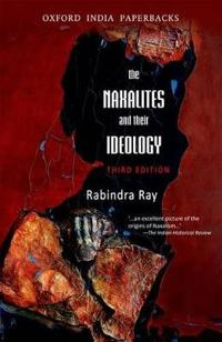 The Naxalities and Their Ideology