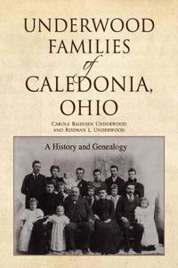 Underwood Families of Caledonia, Ohio