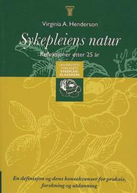 Sykepleiens Natur : en Definisjon Og Dens Konsekvenser For Praksis, Forskni