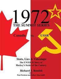 1972 the Summit Series: Canada vs. Ussr, Stats, Lies and Videotape, the Untold Story of Hockey's Series of the Century