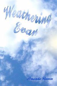 Weathering Evan