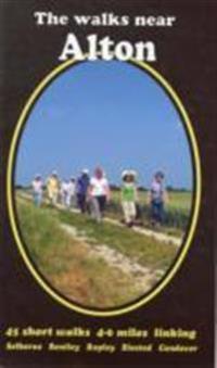 Walks near alton - 45 short walks  selborne bentley ropley binsted candover